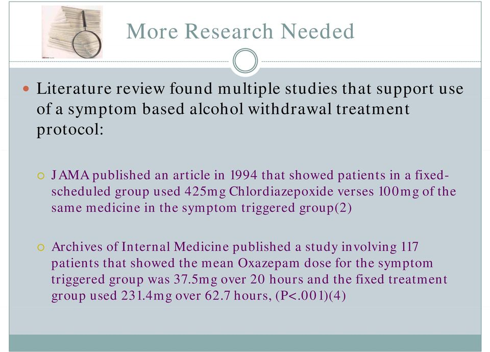 medicine i in the symptom triggered group(2) Archives of Internal Medicine published a study involving 117 patients that showed the mean