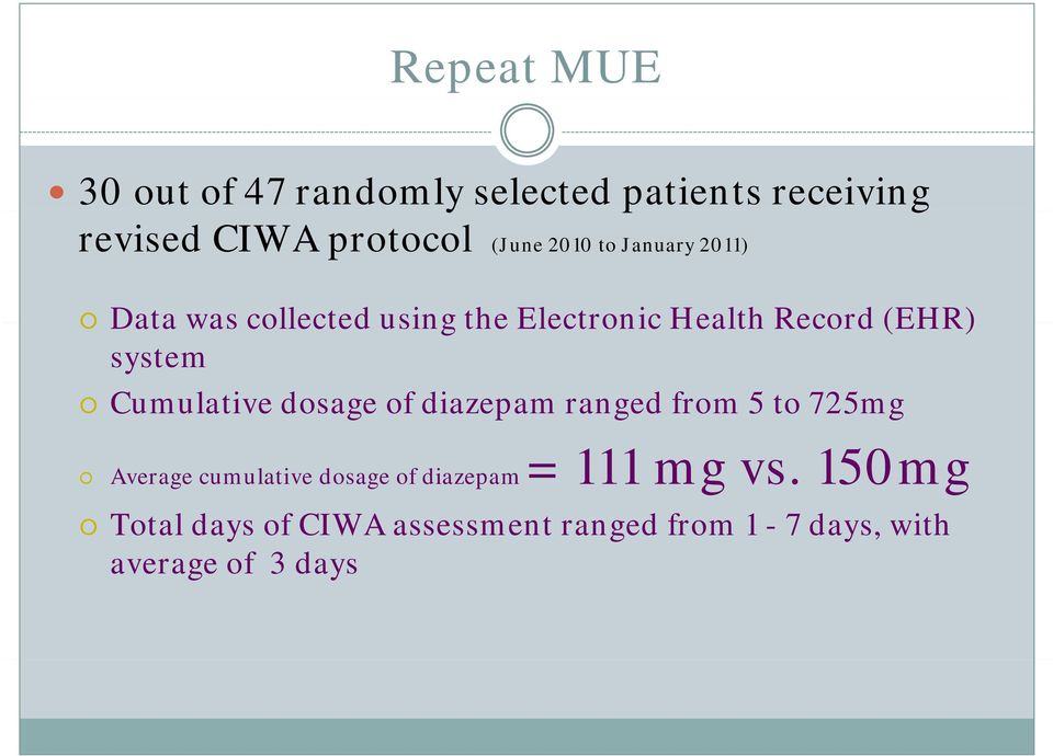 Cumulative dosage of diazepam ranged from 5 to 725mg Average cumulative dosage of diazepam
