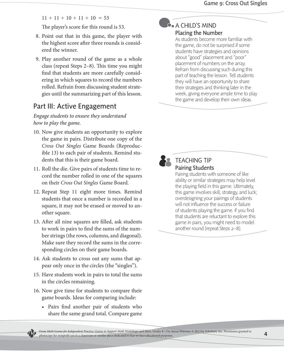 Refrain from discussing student strategies until the summarizing part of this lesson. Part III: Active Engagement Engage students to ensure they understand how to play the game. 10.