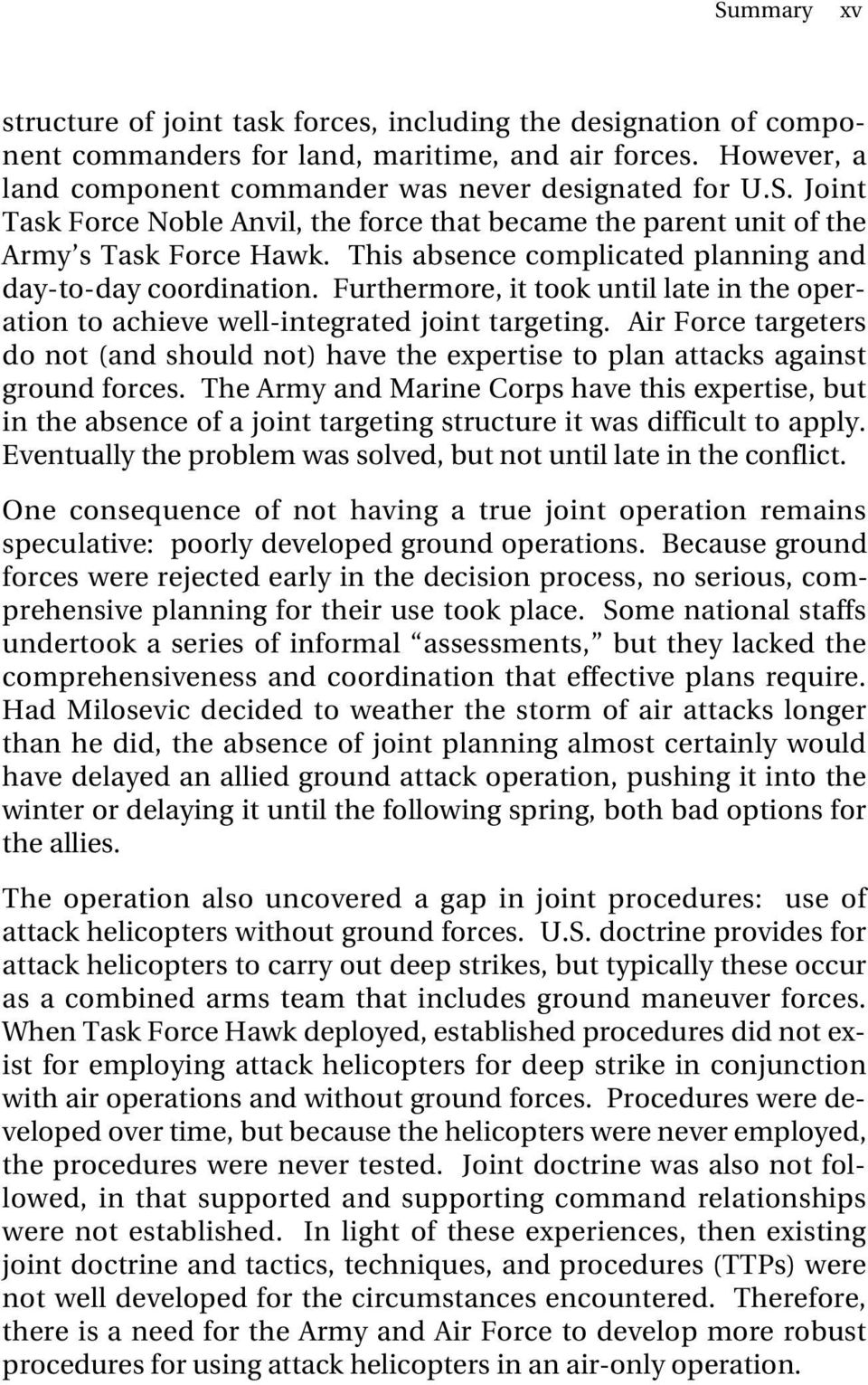 Air Force targeters do not (and should not) have the expertise to plan attacks against ground forces.