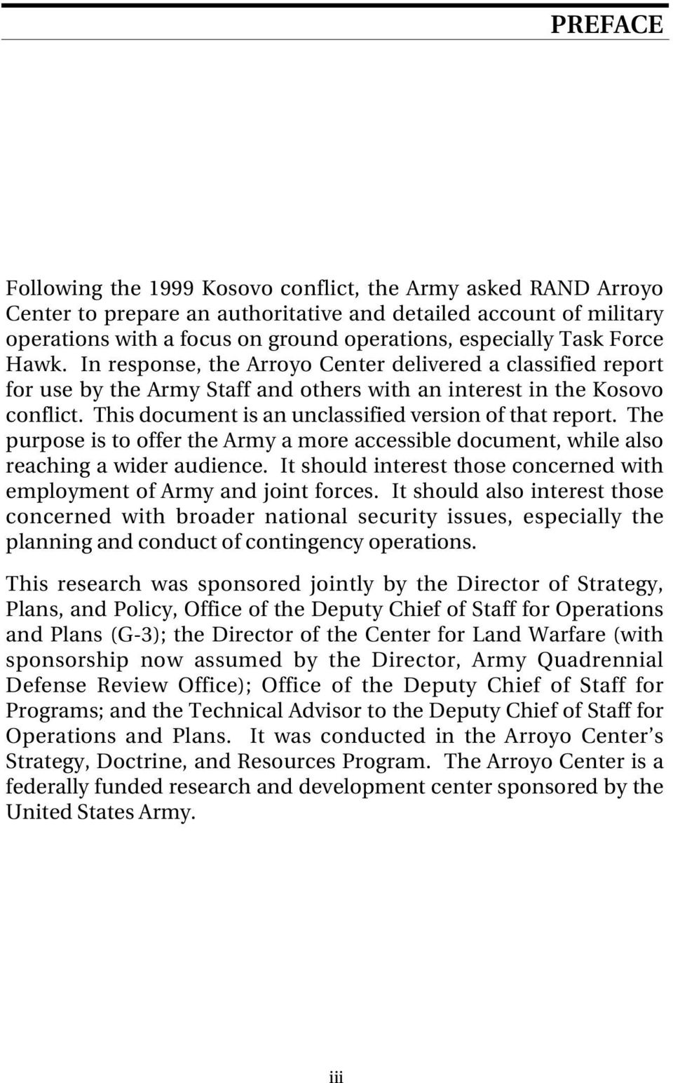 This document is an unclassified version of that report. The purpose is to offer the Army a more accessible document, while also reaching a wider audience.