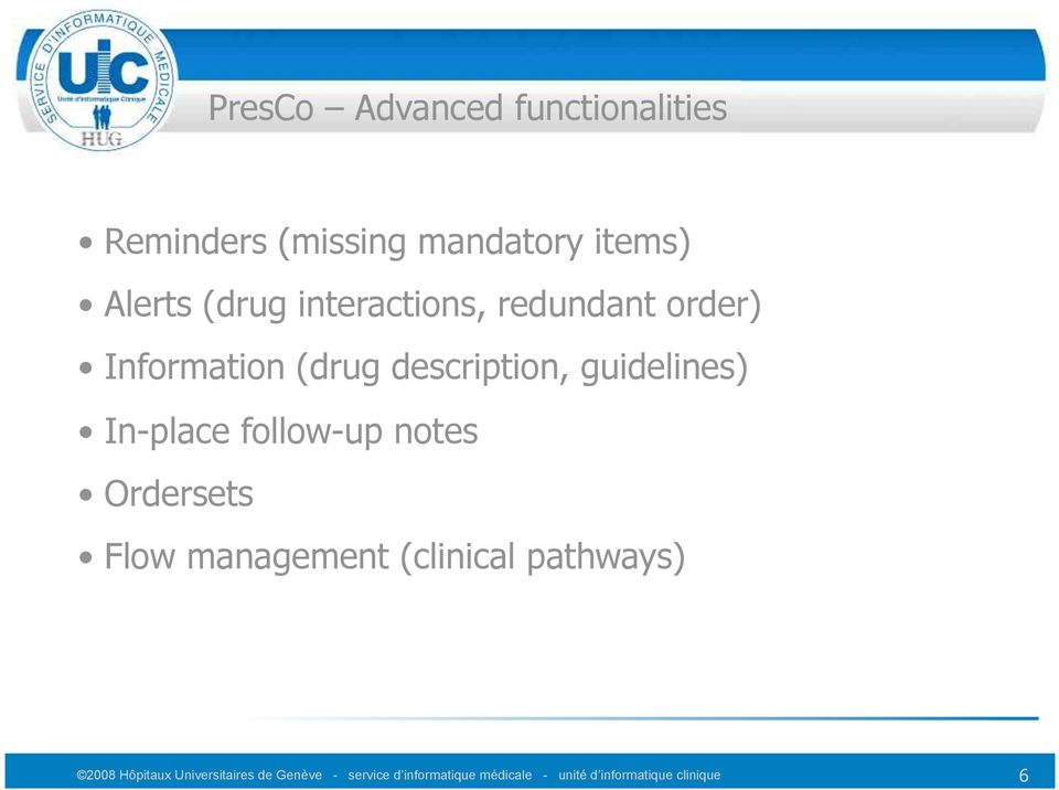 follow-up notes Ordersets Flow management (clinical pathways) 2008 Hôpitaux