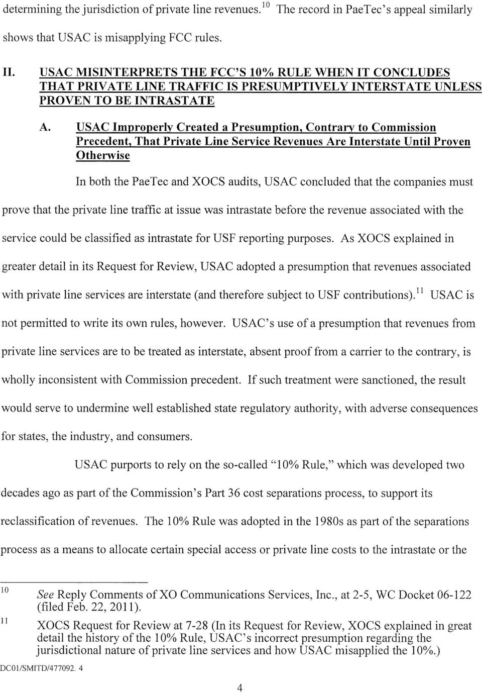 USAC Improperly Created a Presumption, Contrary to Commission Precedent, That Private Line Service Revenues Are Interstate Until Proven Otherwise In both the PaeTec and XOCS audits, USAC concluded