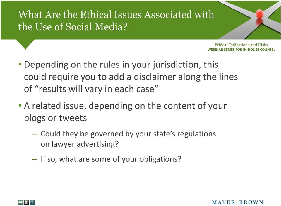depending on the content of your blogs or tweets Could they be governed by your