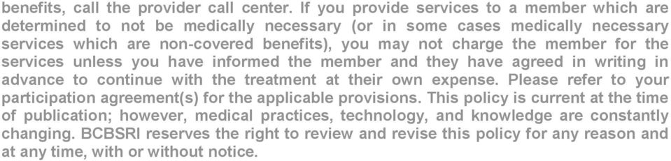 not charge the member for the services unless you have informed the member and they have agreed in writing in advance to continue with the treatment at their own expense.