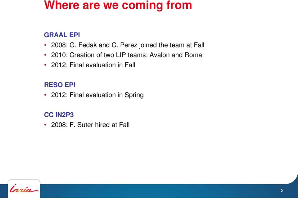 teams: Avalon and Roma 2012: Final evaluation in Fall RESO