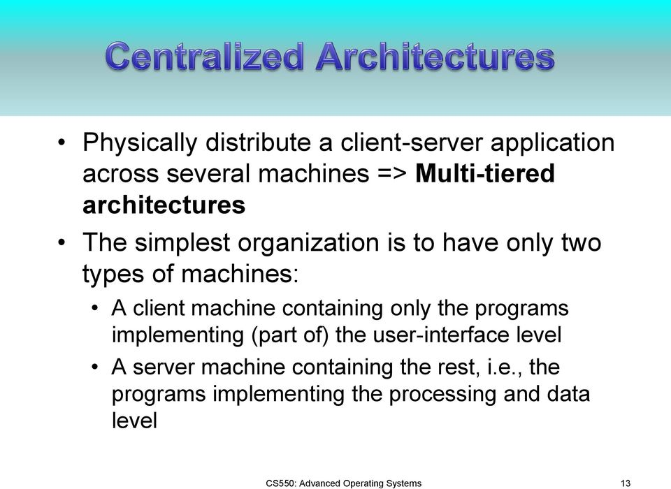 containing only the programs implementing (part of) the user-interface level A server machine
