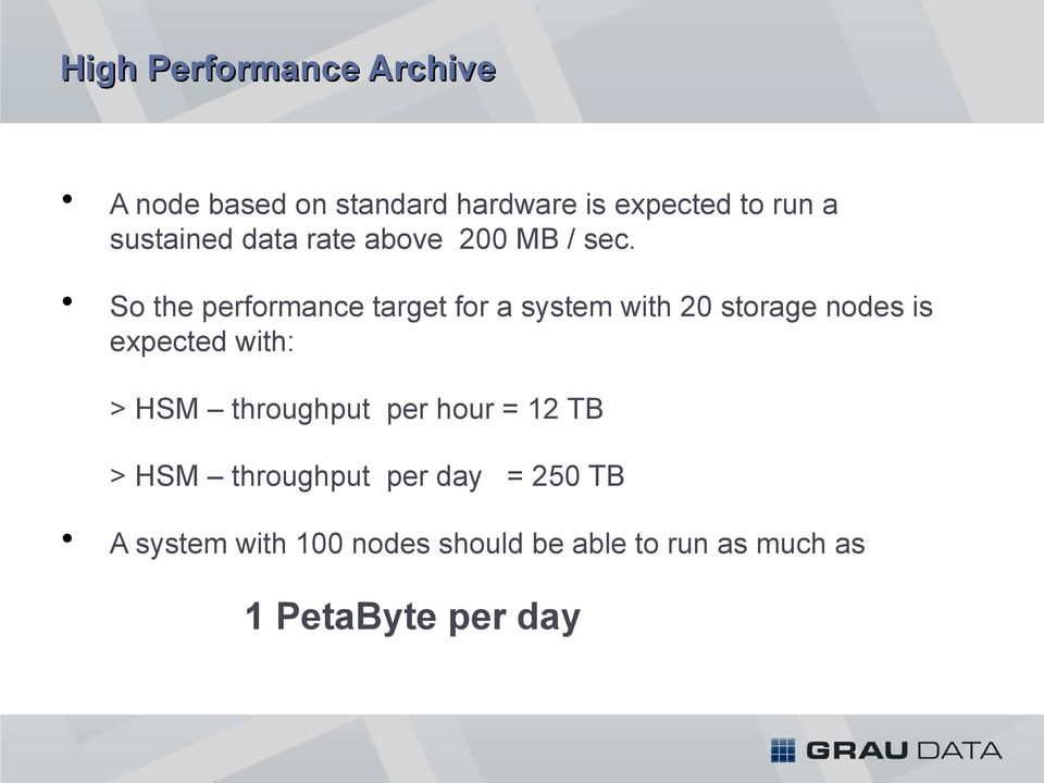 So the performance target for a system with 20 storage nodes is expected with: > HSM