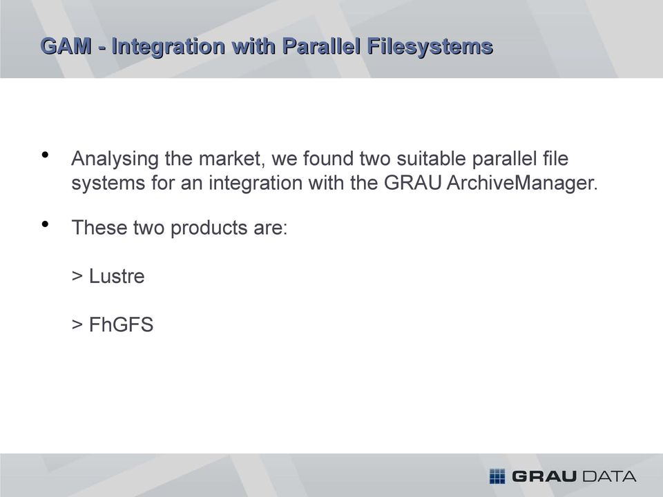 parallel file systems for an integration with the