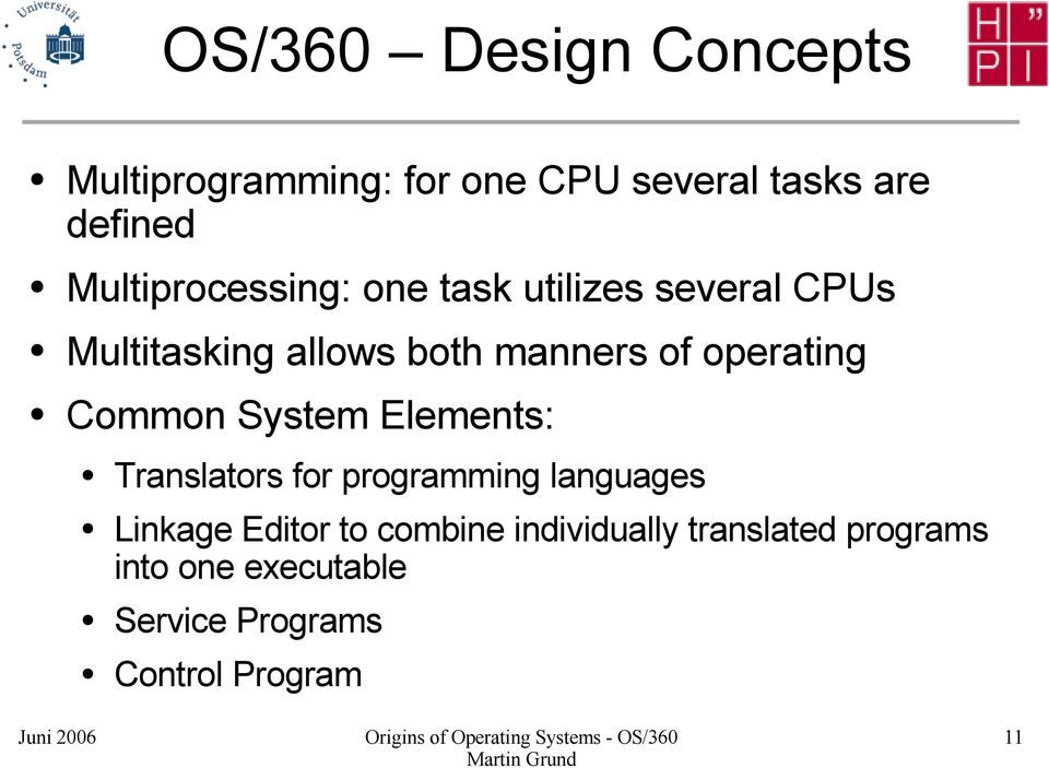 operating Common System Elements: Translators for programming languages Linkage Editor