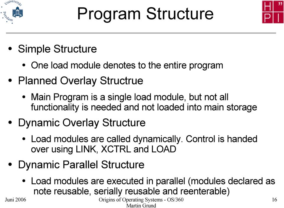 entire program Load modules are called dynamically.