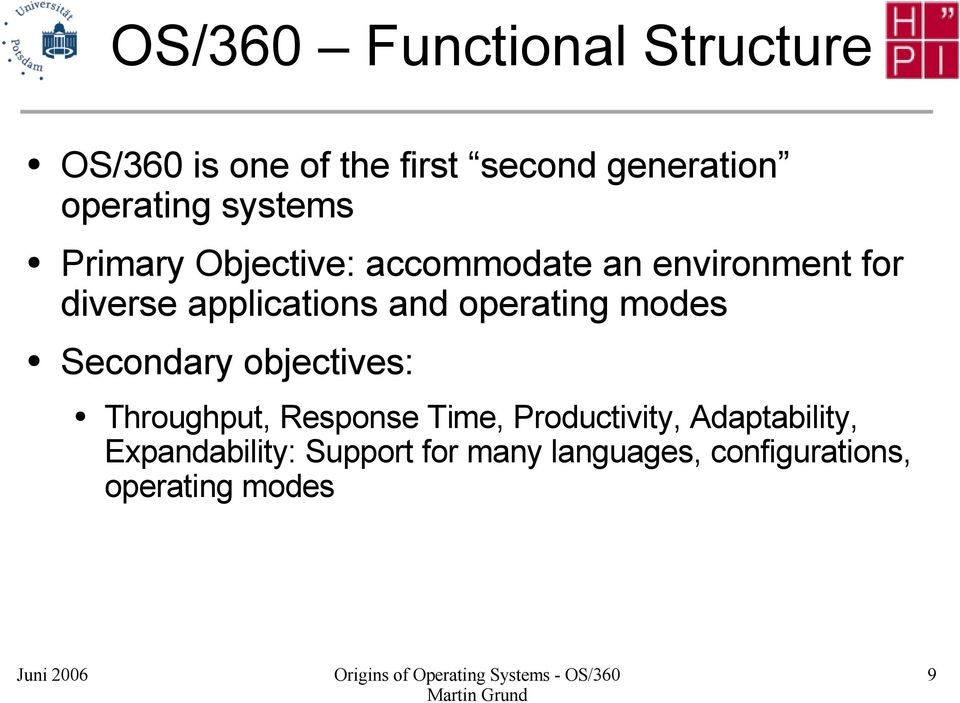 operating modes Secondary objectives: Throughput, Response Time, Productivity,