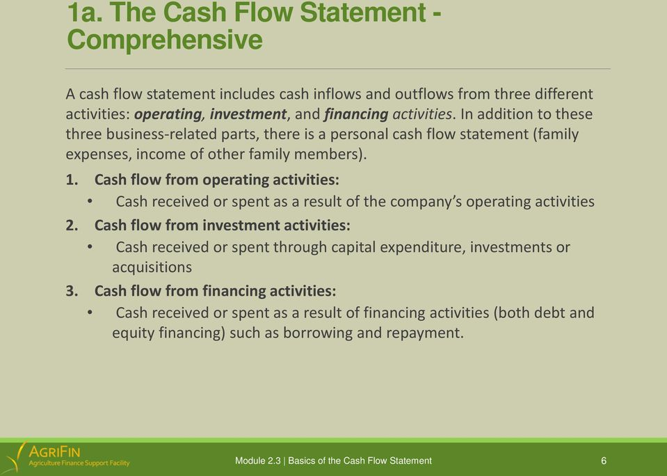 Cash flow from operating activities: Cash received or spent as a result of the company s operating activities 2.