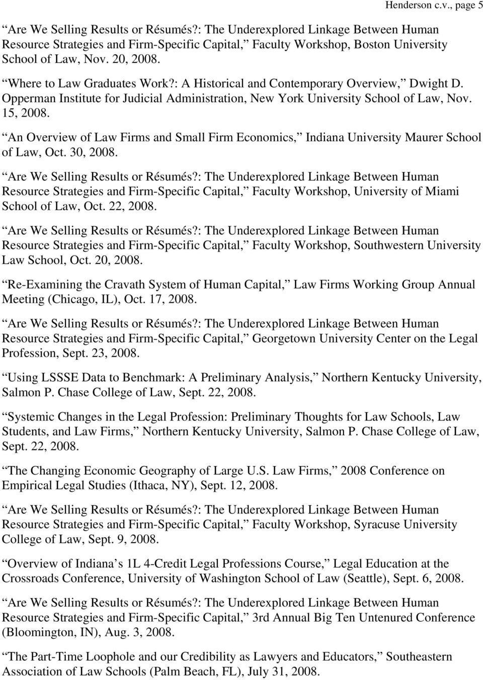 An Overview of Law Firms and Small Firm Economics, Indiana University Maurer School of Law, Oct. 30, 2008.