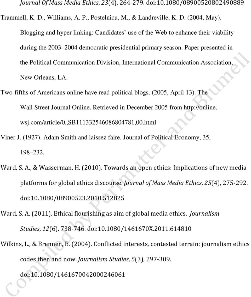 Paper presented in the Political Communication Division, International Communication Association, New Orleans, LA. Two-fifths of Americans online have read political blogs. (2005, April 13).
