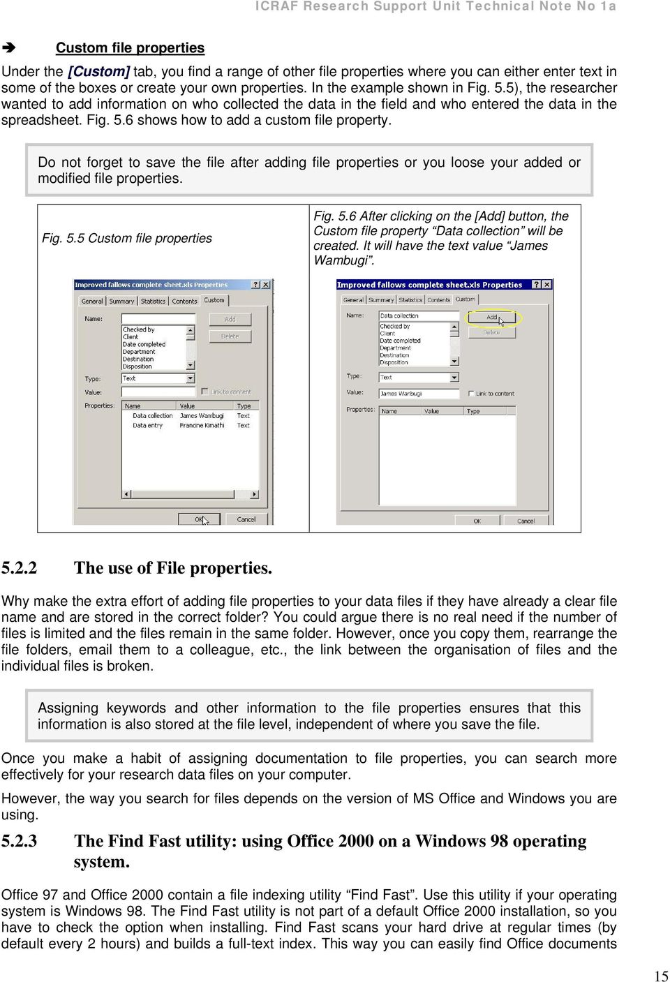 Do not forget to save the file after adding file properties or you loose your added or modified file properties. Fig. 5.