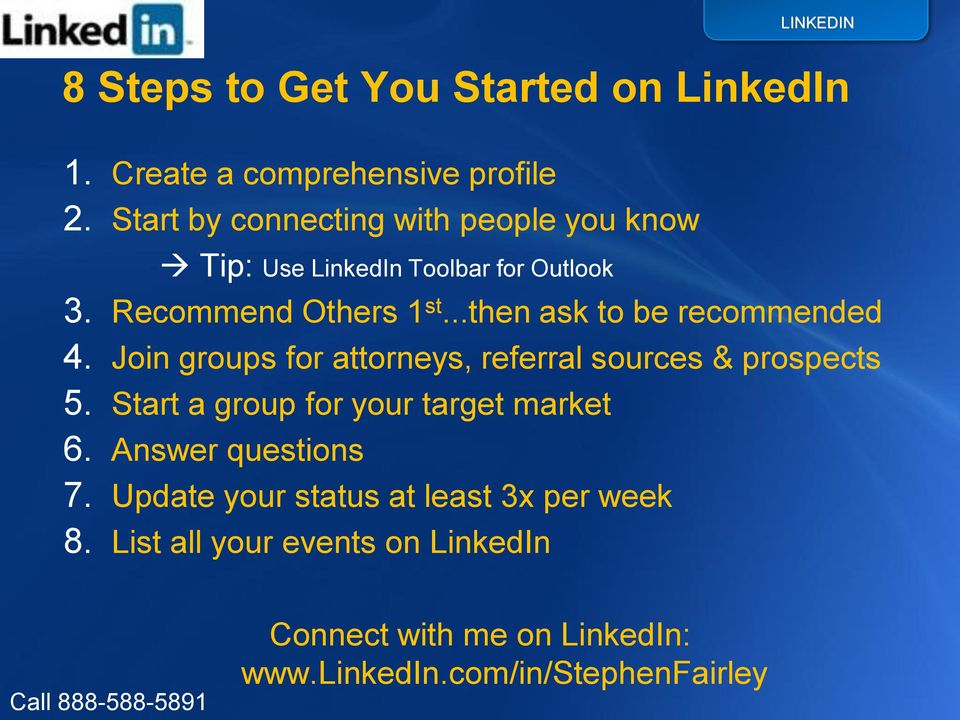 ..then ask to be recommended 4. Join groups for attorneys, referral sources & prospects 5.