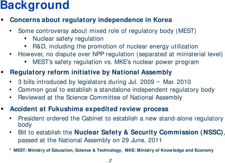 MKE s nuclear power program Regulatory reform initiative by National Assembly 3 bills introduced by legislators during Jul. 2009 ~ Mar.