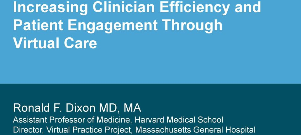 Dixon MD, MA Assistant Professor of Medicine, Harvard