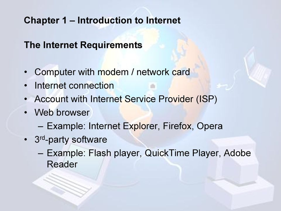 Service Provider (ISP) browser Example: Internet Explorer, Firefox,