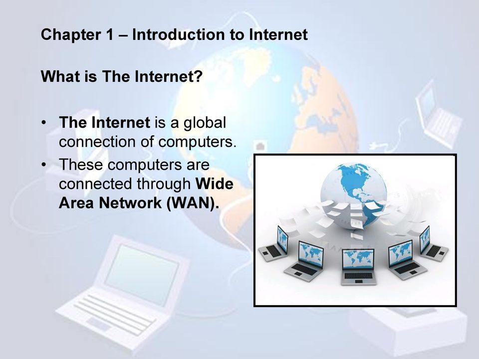 The Internet is a global connection of