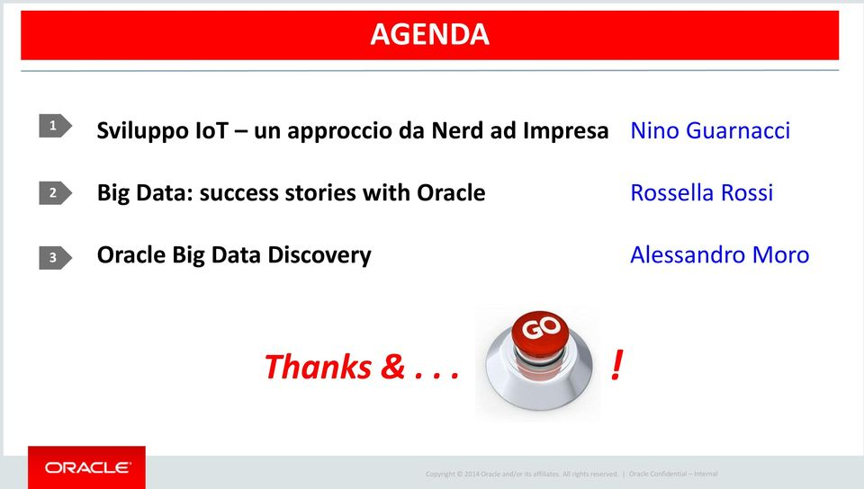 with Oracle Rossella Rossi 3 Oracle Big Data