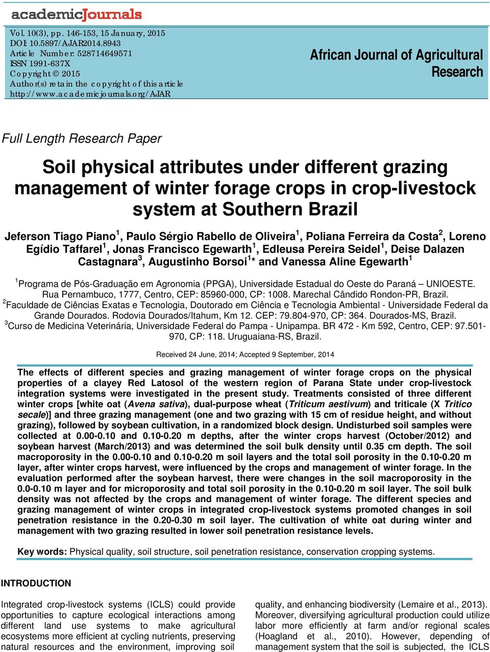 org/ajar African Journal of Agricultural Research Full Length Research Paper Soil physical attributes under different grazing management of winter forage crops in crop-livestock system at Southern