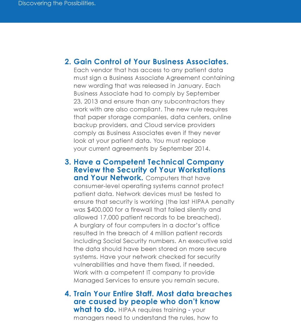 The new rule requires that paper storage companies, data centers, online backup providers, and Cloud service providers comply as Business Associates even if they never look at your patient data.