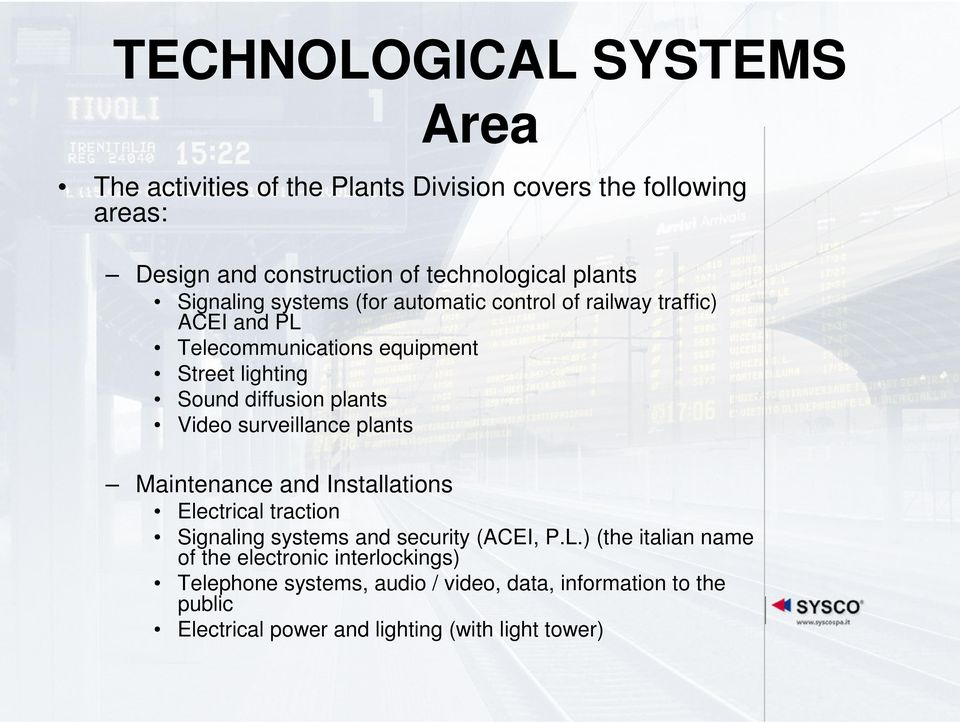 Video surveillance plants Maintenance and Installations Electrical traction Signaling systems and security (ACEI, P.L.