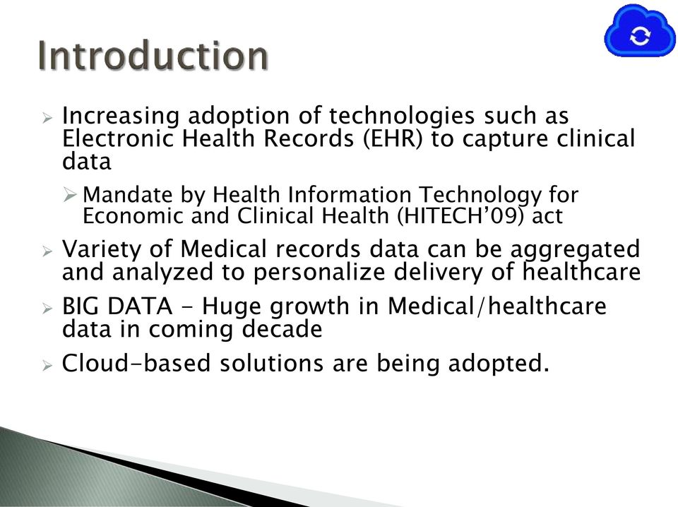 Variety of Medical records data can be aggregated and analyzed to personalize delivery of