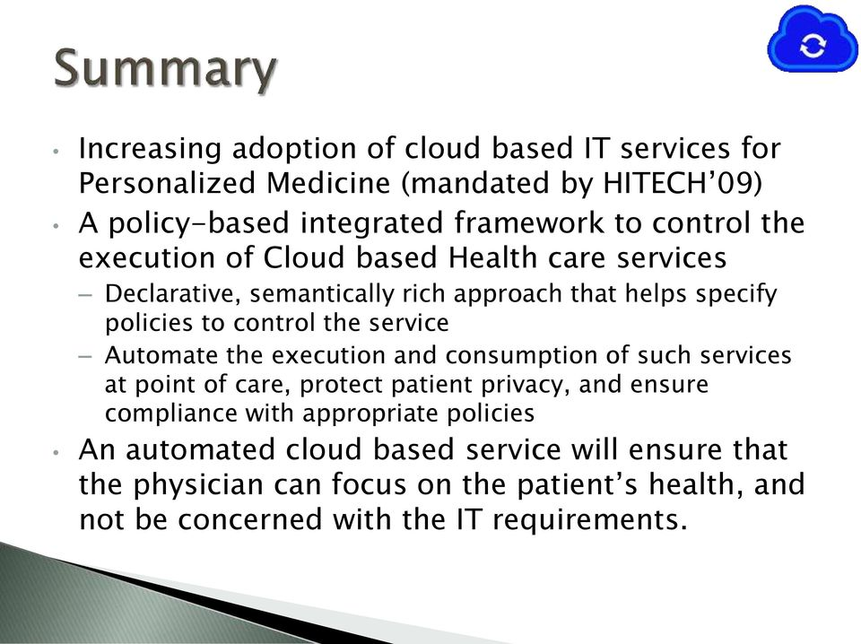 Automate the execution and consumption of such services at point of care, protect patient privacy, and ensure compliance with appropriate