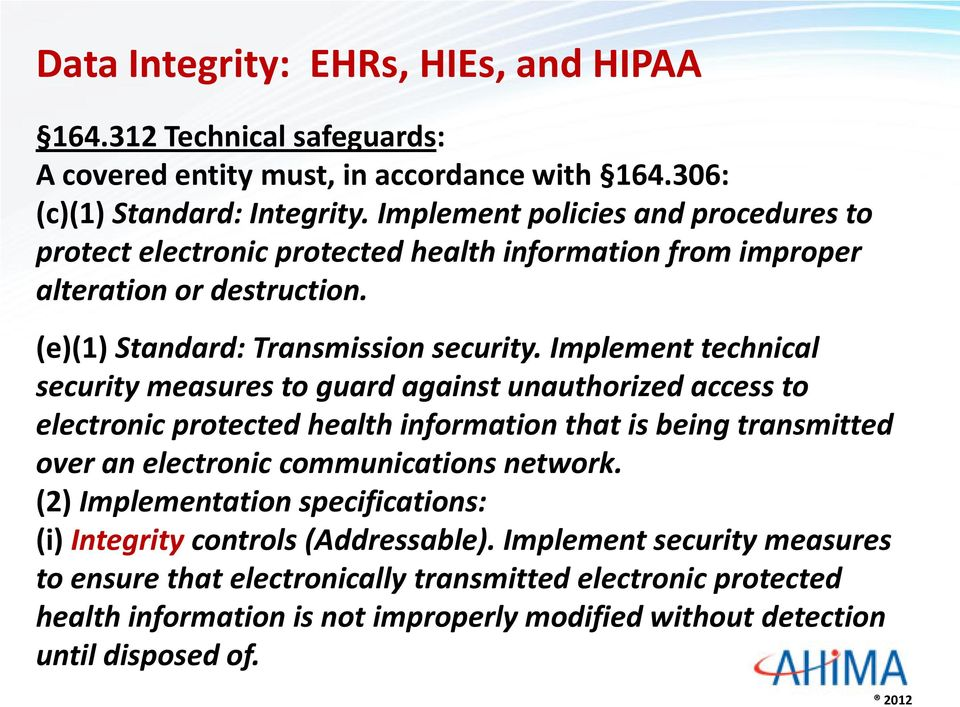 Implement technical security measures to guard against unauthorized access to electronic protected health information that is being transmitted over an electronic communications network.