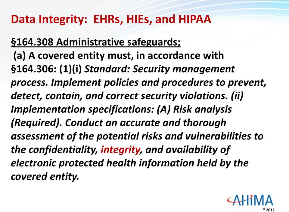 Implement policies and procedures to prevent, detect, contain, and correct security violations.