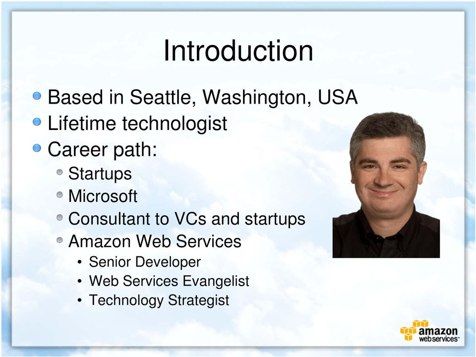 Consultant to VCs and startups Amazon Web Services