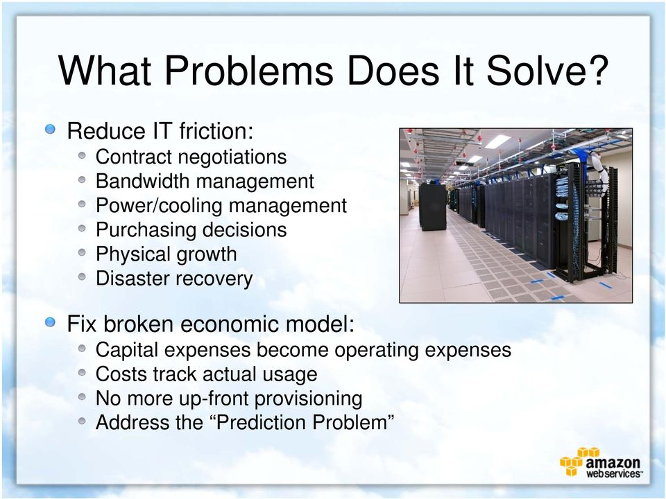 management Purchasing decisions Physical growth Disaster recovery Fix broken