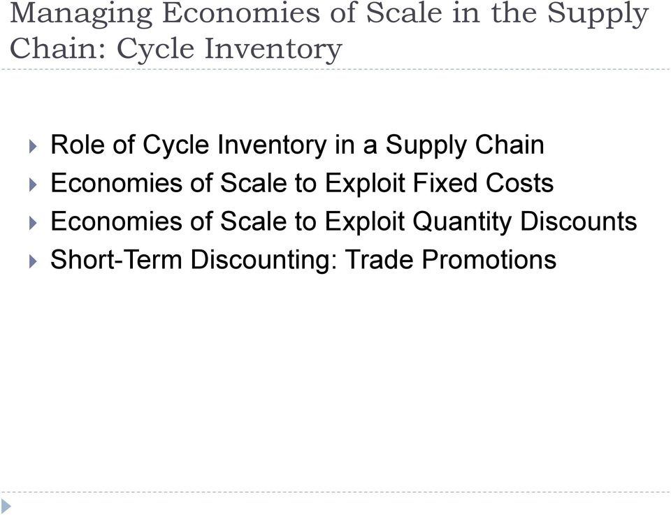 Economies of Scale to Exploit Fixed Costs Economies of
