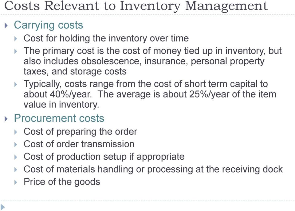 term capital to about 40%/year. The average is about 25%/year of the item value in inventory.