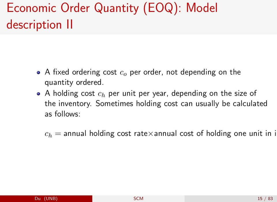 A holding cost c h per unit per year, depending on the size of the inventory.