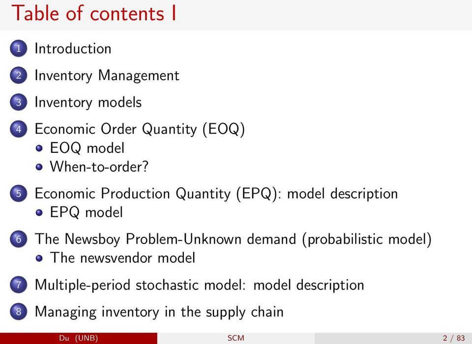5 Economic Production Quantity (EPQ): model description EPQ model 6 The Newsboy Problem-Unknown
