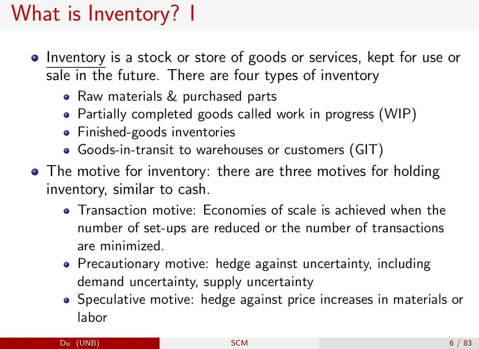 or customers (GIT) The motive for inventory: there are three motives for holding inventory, similar to cash.