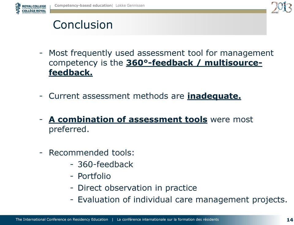 - A combination of assessment tools were most preferred.