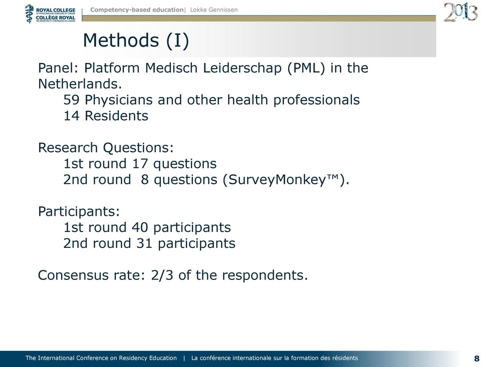 1st round 17 questions 2nd round 8 questions (SurveyMonkey ).