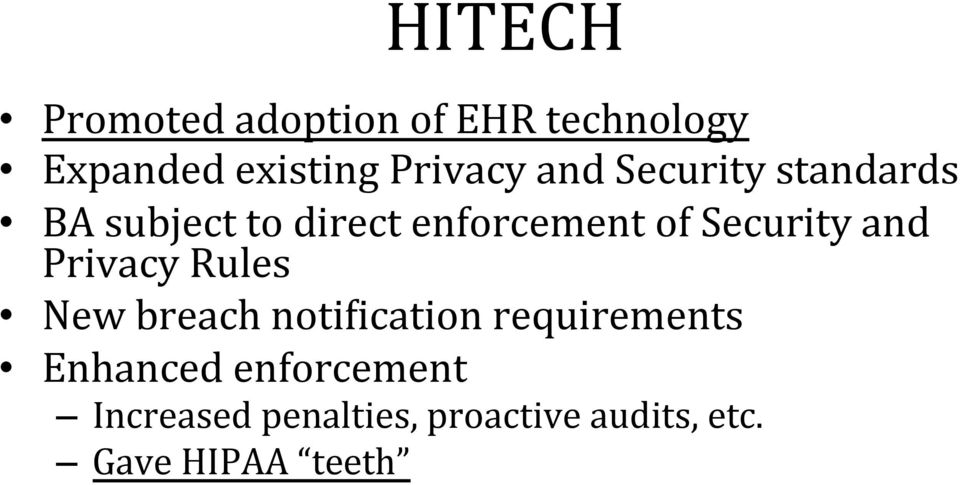 and Privacy Rules New breach notigication requirements Enhanced