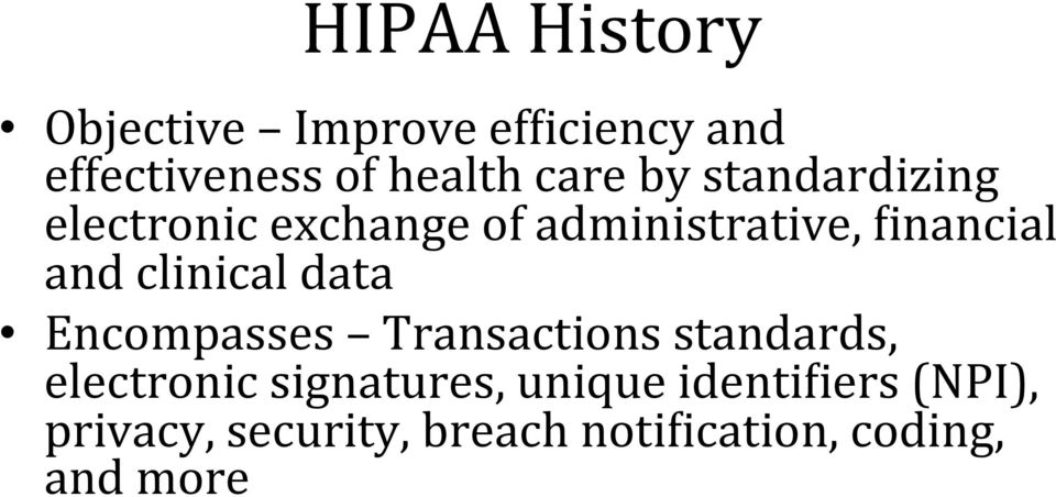 clinical data Encompasses Transactions standards, electronic signatures,