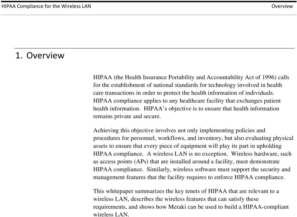 HIPAA s objective is to ensure that health information remains private and secure.