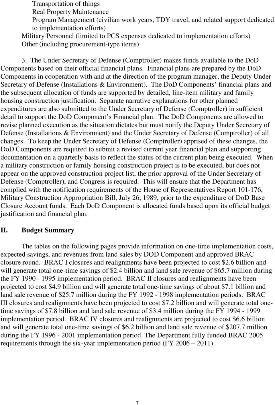 The Under Secretary of Defense (Comptroller) makes funds available to the DoD Components based on their official financial plans.
