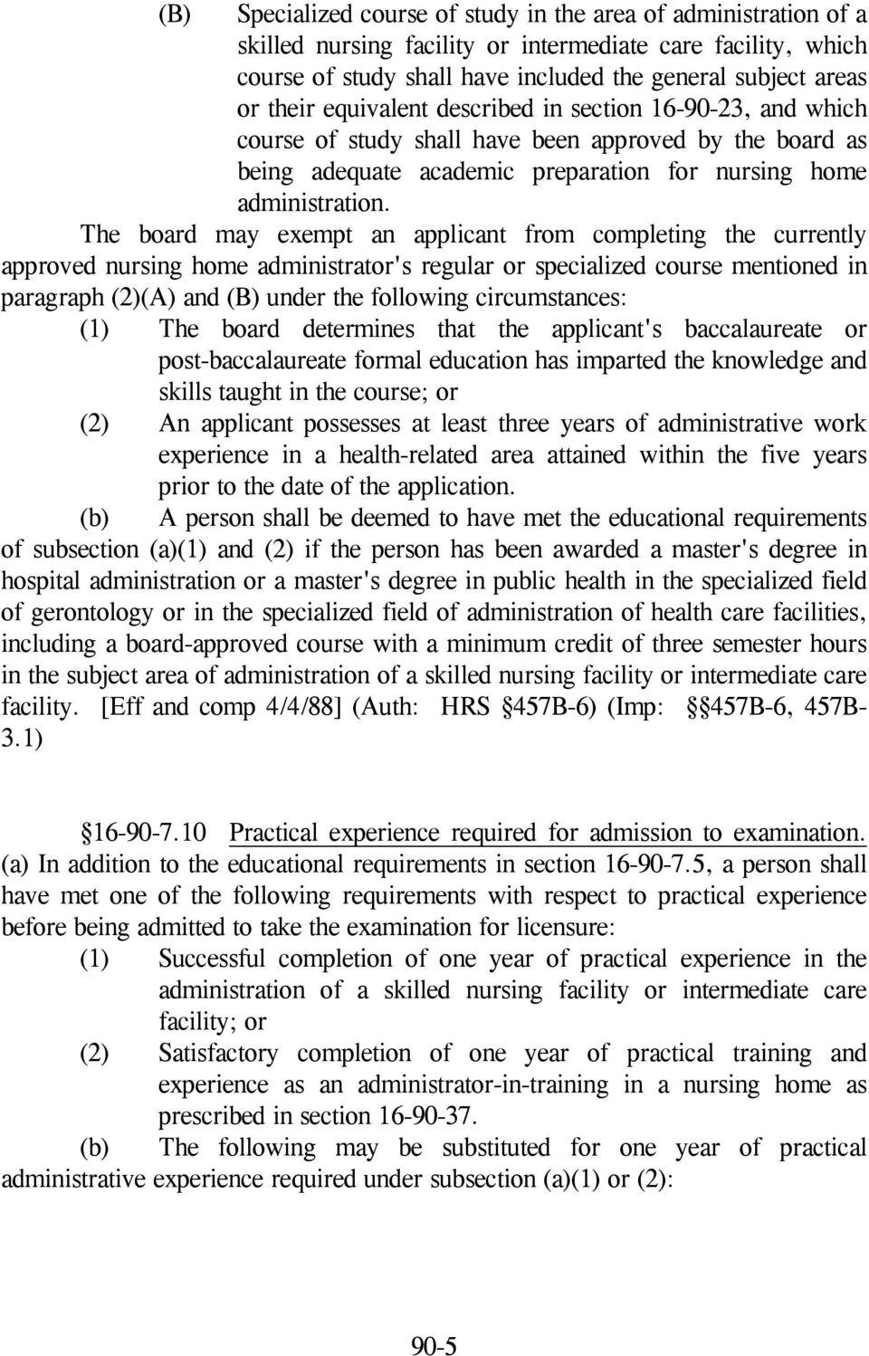The board may exempt an applicant from completing the currently approved nursing home administrator's regular or specialized course mentioned in paragraph (2)(A) and (B) under the following