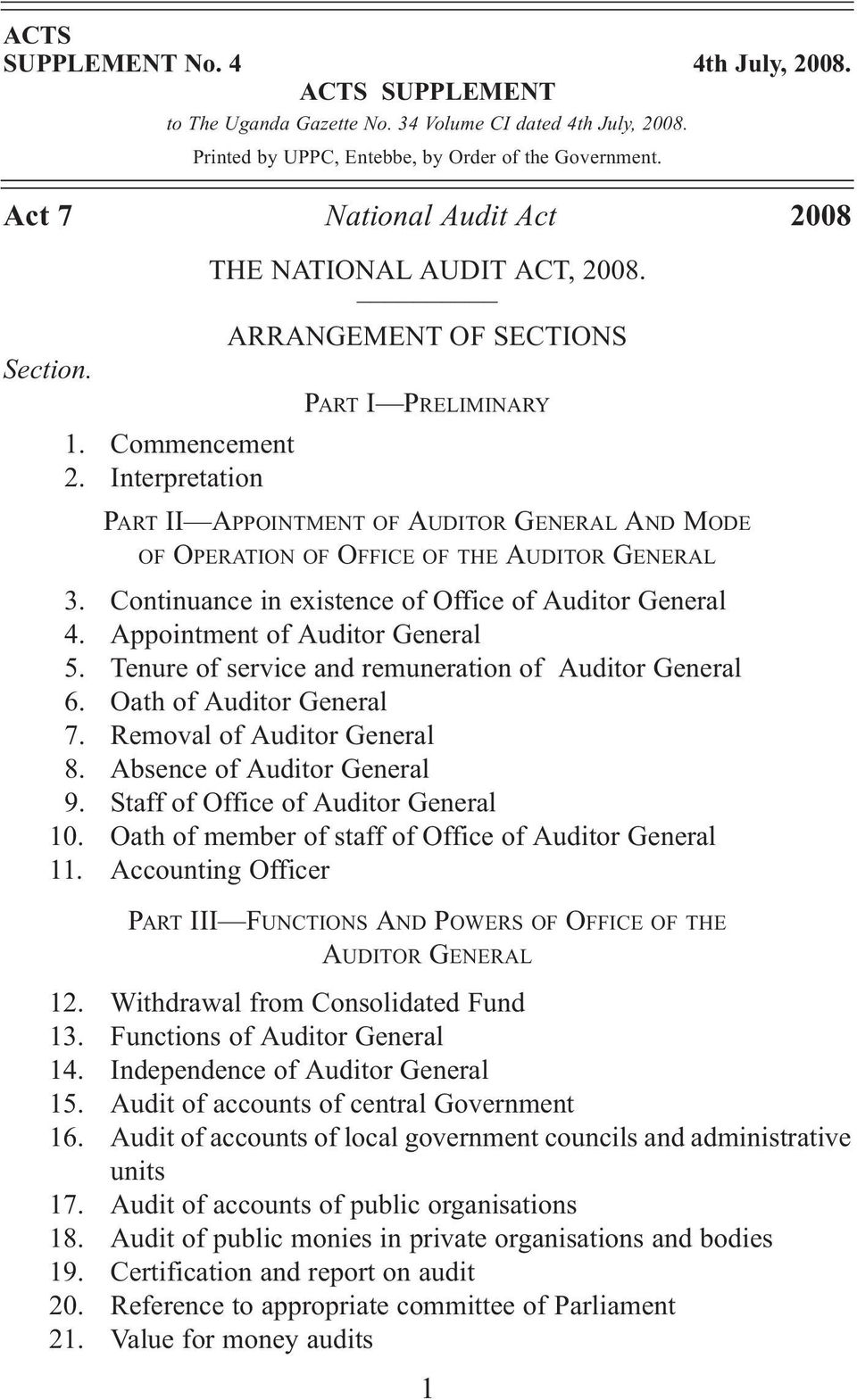 ARRANGEMENT OF SECTIONS PART I PRELIMINARY PART II APPOINTMENT OF AUDITOR GENERAL AND MODE OF OPERATION OF OFFICE OF THE AUDITOR GENERAL 3. Continuance in existence of Office of Auditor General 4.