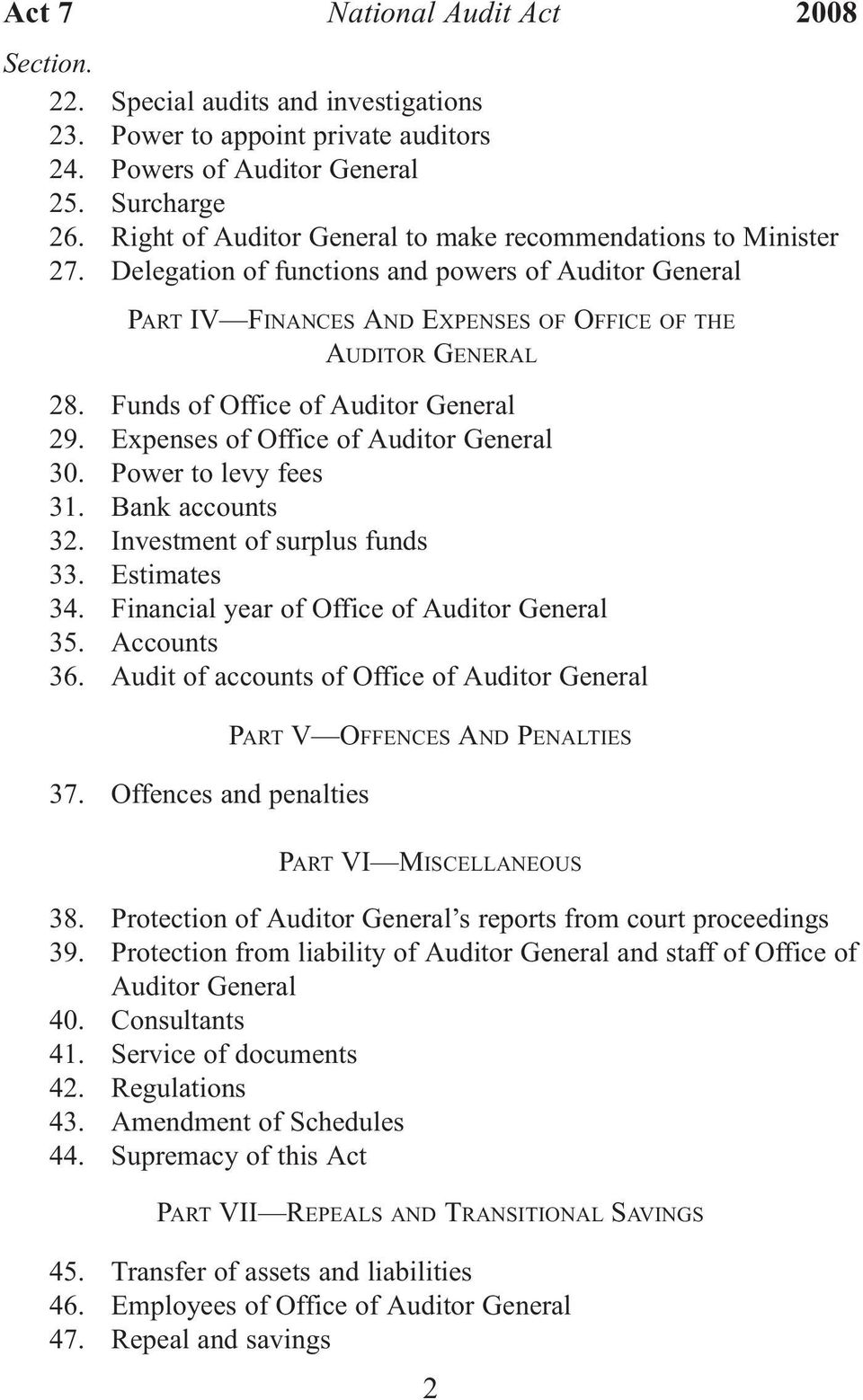 Expenses of Office of Auditor General 30. Power to levy fees 31. Bank accounts 32. Investment of surplus funds 33. Estimates 34. Financial year of Office of Auditor General 35. Accounts 36.