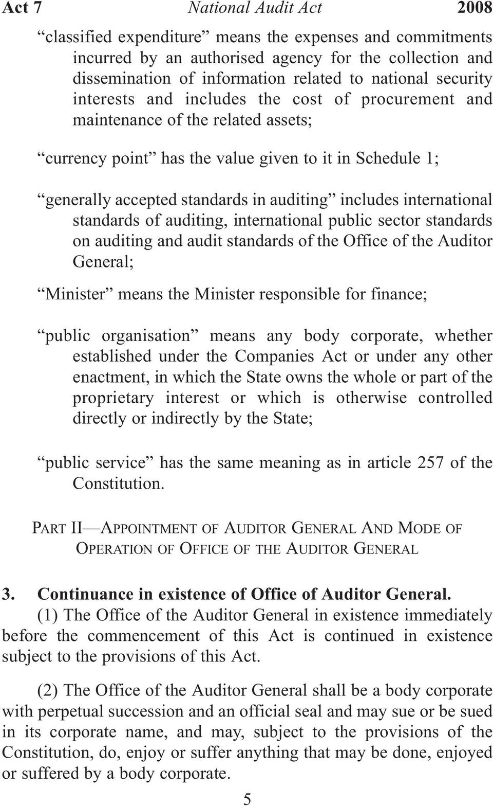 auditing, international public sector standards on auditing and audit standards of the Office of the Auditor General; Minister means the Minister responsible for finance; public organisation means